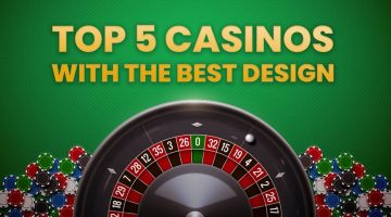 Top 5 Casinos with the Best Design