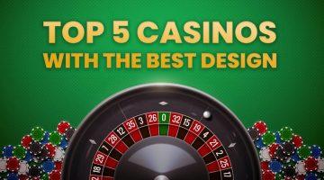 Top 5 des casinos avec le meilleur design