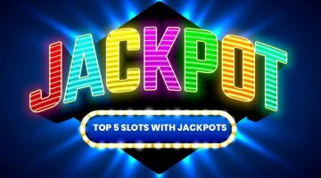 Top 5 Slots With Jackpots
