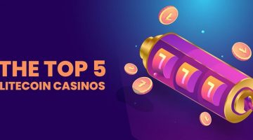 The Top 5 Litecoin Casinos