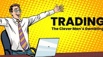 Trading – The Clever Man's Gambling